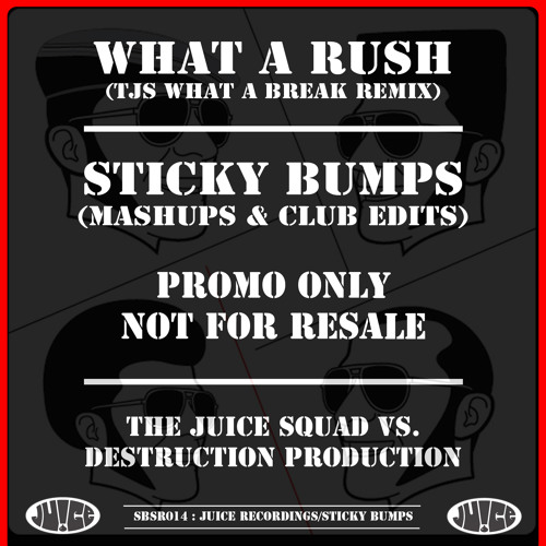 SBSR014, What A Rush (TJS What A Break Remix), The Juice Squad vs. Destruction Production