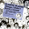 Plastic Plates - Things I Didn´t Know I Loved (Bufi Remix)
