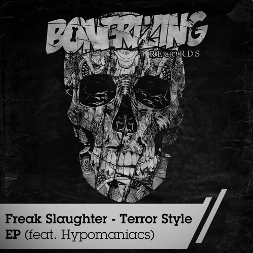 Freak Slaughter feat. Hypomaniacs - Terror Style (Original Mix) Bonerizing Records