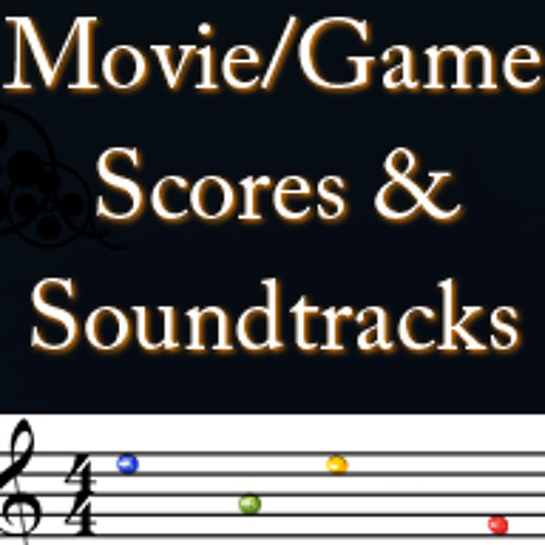 Movie / Game Scores, & Soundtracks