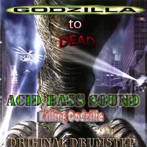 Acid Bass Sound - Killing Godzilla (Original ABS Drumstep)
