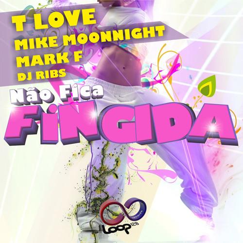 Cantor T Love feat DJ Ribs, Mark F & Mike Moonnight - Não Fica Fingida (Original Mix)