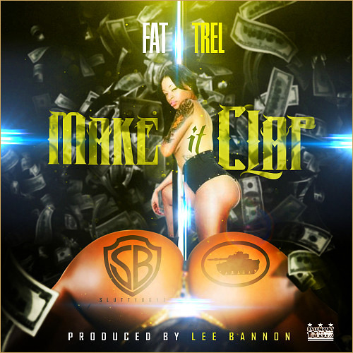 FAT TREL - MAKE IT CLAP