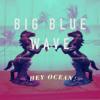 Big Blue Wave (The Slow Waves Remix)