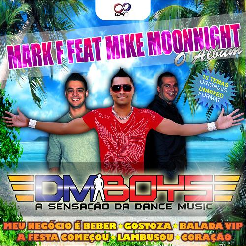 Mark F & Mike Moonnight Feat DM'Boys - Vem Dançar (Original Mix)