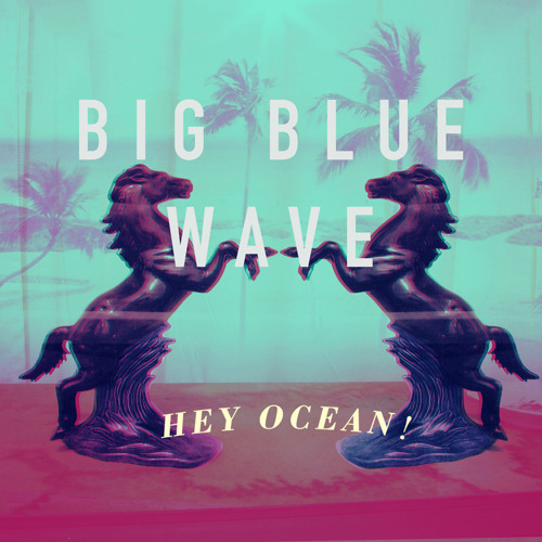 Big Blue Wave (The Slow Waves Remix)