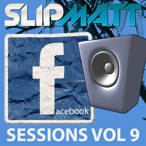 Slipmatt - Facebook Sessions Vol 9 13-12-2012