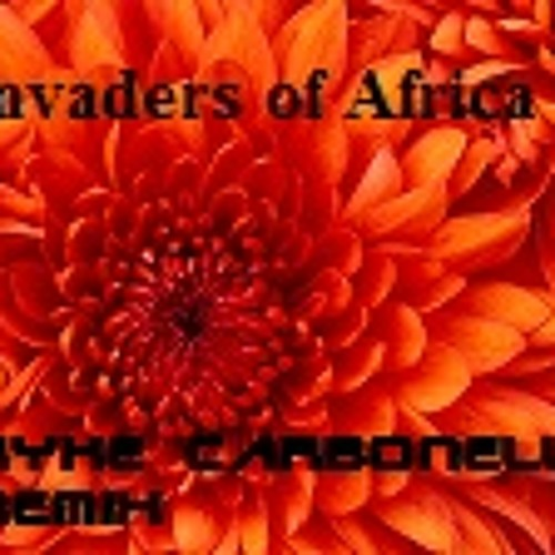 Invaders of Africa-(Kyke Carbonell Live Remix)