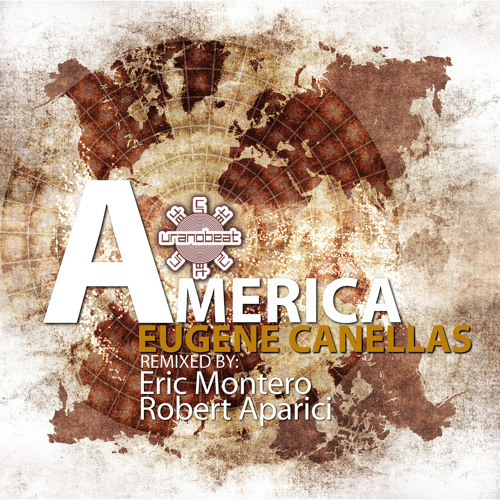 Eugene Canellas - America( Robert Aparici remix )URANOBEAT RECORDS ( WITH BEATPORT LINK)