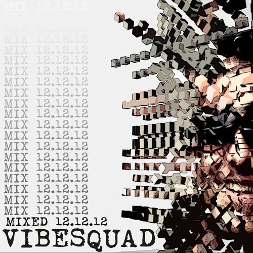 VibeSquaD - Mixed 12.12.12