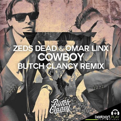 Cowboy by Zeds Dead & Omar Linx (Butch Clancy Remix)