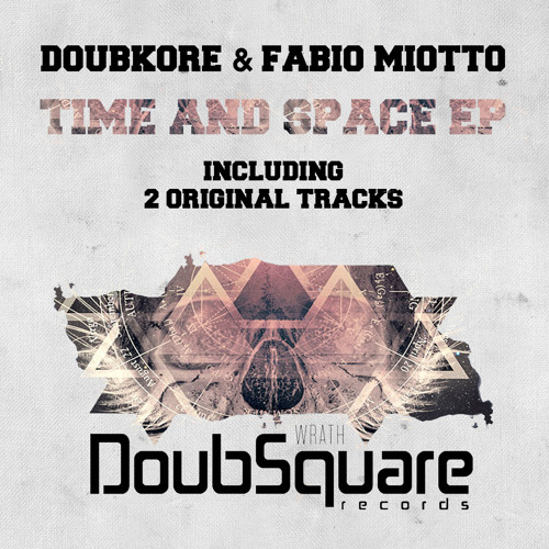 DoubKore & Fabio Miotto - Time and Space Ep ! [OUT NOW ON BEATPORT] #97 IN TOP