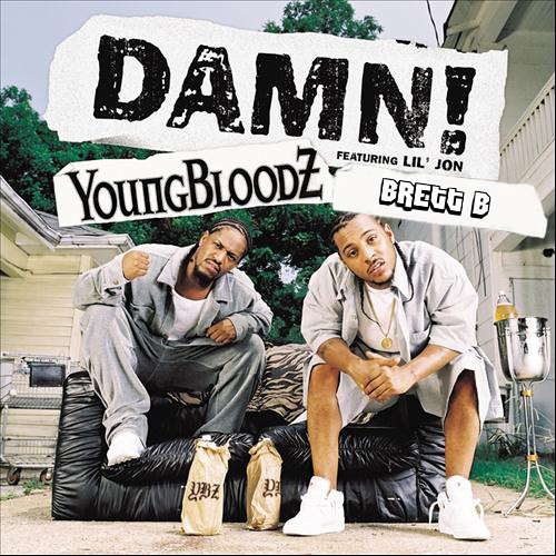 YoungBloodz - Damn! (Brett B Remix) (FREE DOWNLOAD)