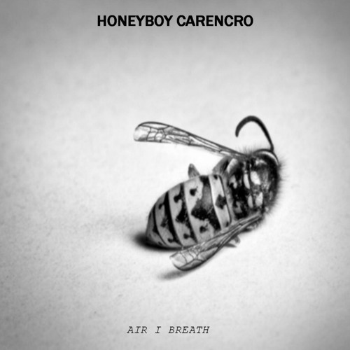 Honeyboy Carencro LOVE  AIR TO BREATH EP m.