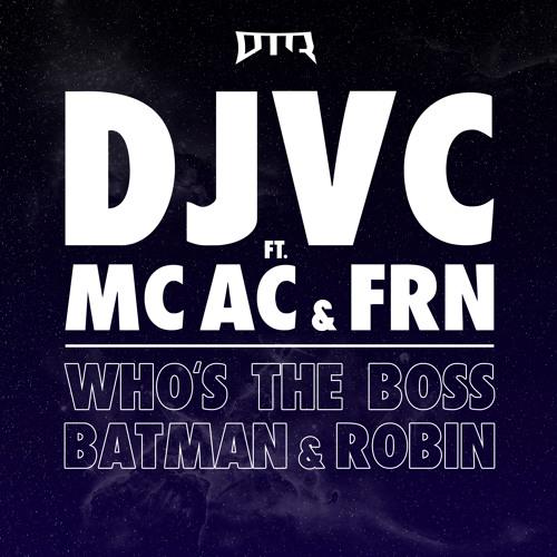 DJVC ft. MC AC - Who's The Boss [Dubtastic Records]