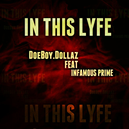 DoeBoy dollaz  Ft. Infamous Prime - In This Lyfe