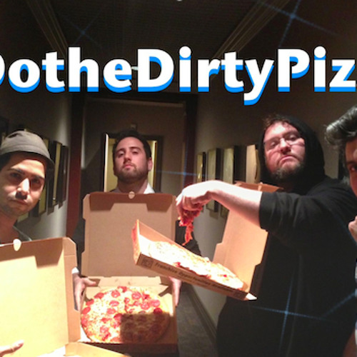 Do The Dirty Pizza