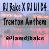 DJ Bake X LilC4 -  Trenton Anthem