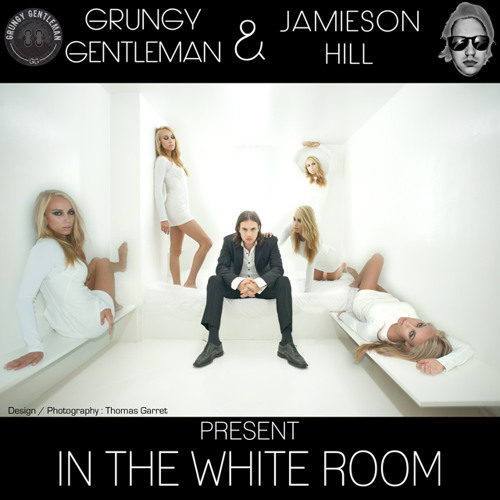 Grungy Gentleman and Jamieson Hill Present: In The White Room