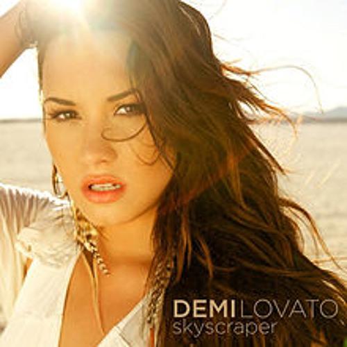 Sky Scraper- Demi Lovato