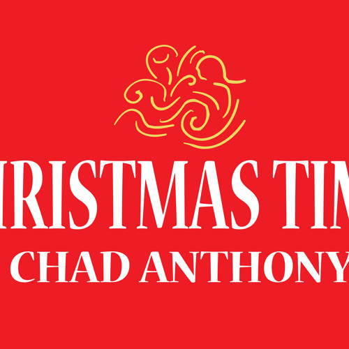 """Chad anthony """"christmas time"""""""