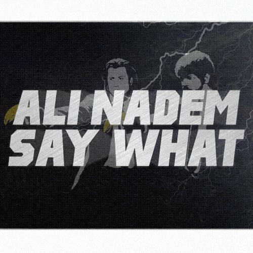 Ali Nadem - Say What (Original Mix) Free Download
