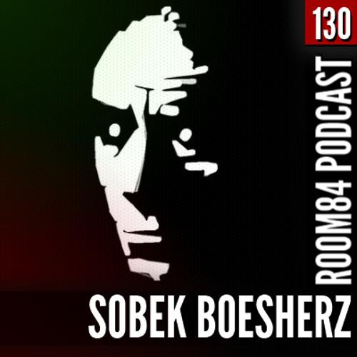 R84 PODCAST130: SOBEK BOESHERZ