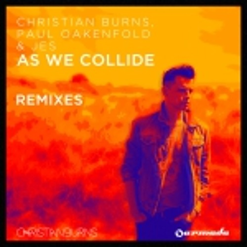 Christian Burns, Paul Oakenfold & JES - As We Collide (Jesse Voorn Remix)