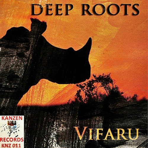 Deep Roots - Vifaru (A-FRYK-YA Troh Remix)