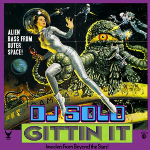 Gittin' It - DJ SOLO