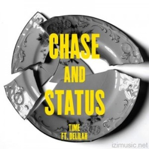 Chase & Status Ft. Delilah - Time (Hirca Remix)