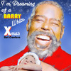 I'M DREAMING OF A BARRY WHITE CHRISTMAS
