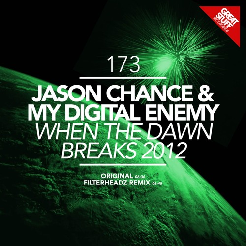 Jason Chance & My Digital Enemy - When The Dawn Breaks 2012 (Filterheadz Remix) (128k snippet)