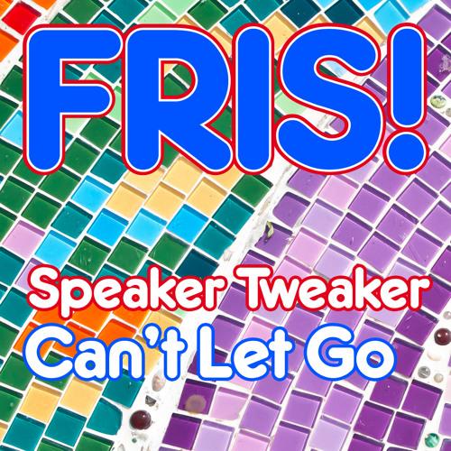 TEASER Speaker Tweaker - Can't Let Go