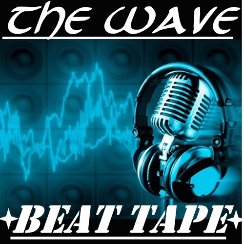 The Wave (Beat Tape)
