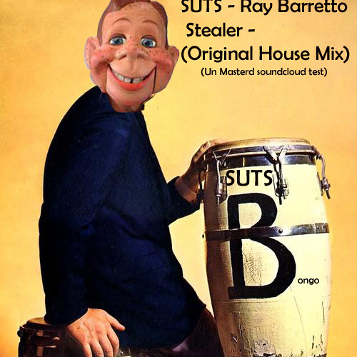 SUTS - Ray Barretto Stealer -(Original House Mix)