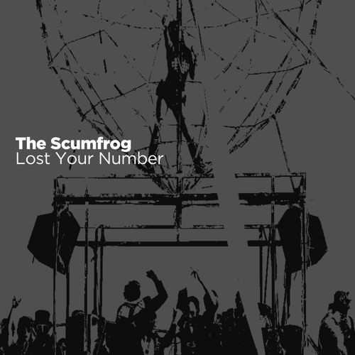 The Scumfrog - Lost Your Number (preview)