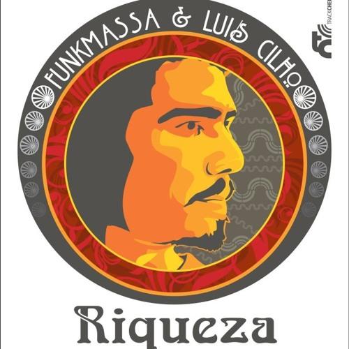Luis Cilho & FunkMassa - Riqueza
