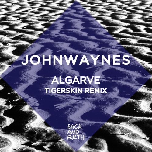 Johnwaynes - Algarve Tigerskin Remix