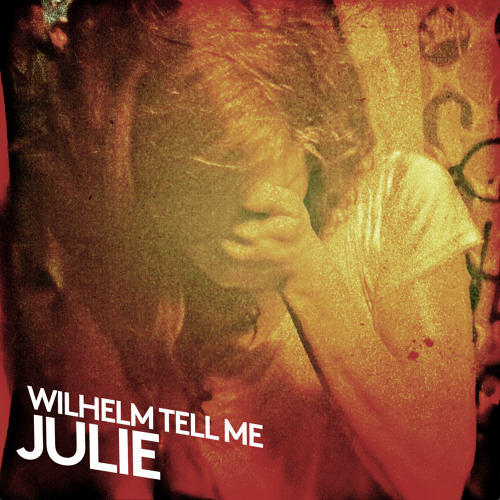 Wilhelm Tell Me - Julie (Krink Remix) Full Version