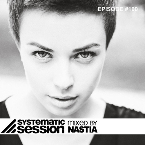 Systematic Session Episode 190 (Mixed by Nastia)