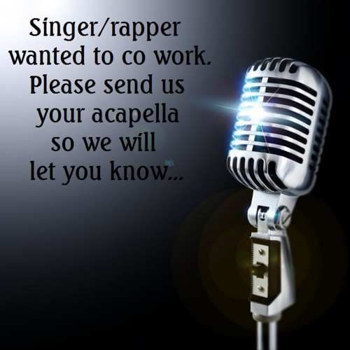 Acapella singer or rapper wanted
