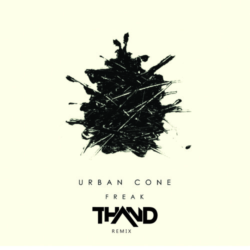 Urban Cone - Freak (Thand Remix)