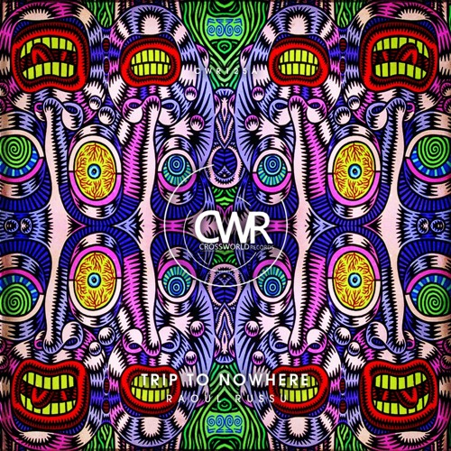 Raoul Russu - Trip to nowhere (Colorhytmo´s trippy Remake) CWR125a
