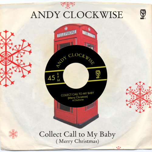 Andy Clockwise - Collect Call To My Baby (Merry Christmas) - FREE DOWNLOAD