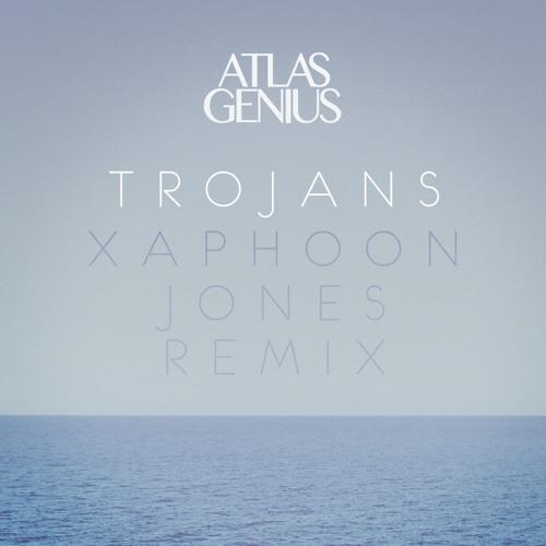 atlas genius trojans xaphoon jones remix