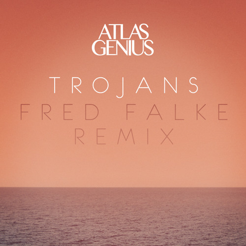 Atlas Genius - Trojans (Fred Falke Remix)