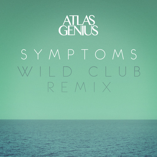 Atlas Genius - Symptoms (Wild Cub Remix)