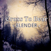 Cross To Bear - Slender [Demo Single Release]