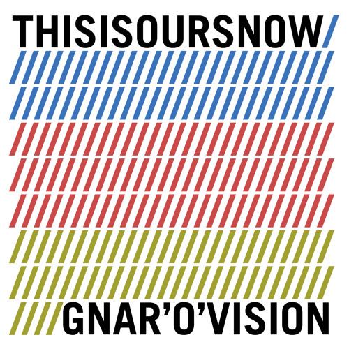 GNAR'O'VISION